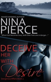 Deceive Her With Desire ebook by Nina Pierce