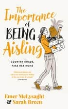 The Importance of Being Aisling - Country Roads, Take Her Home ebook by Emer McLysaght, Sarah Breen