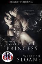 Captive Princess ebook by Winter Sloane