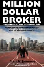 Million Dollar Broker ebook by Scott W Johnstone
