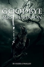 Goodbye Mrs Robinson ebook by Fiona O'Malley