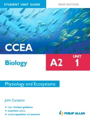CCEA Biology A2 Student Unit Guide: Unit 1 New Edition Physiology and Ecosystems ePub ebook by John Campton