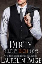 Dirty Filthy Rich Boys - A Prequel ebook by Laurelin Paige