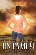 Untamed ebook by Jessica Ruddick