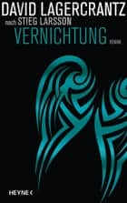 Vernichtung - Roman ebook by David Lagercrantz, Susanne Dahmann