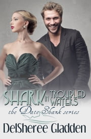 Shark In Troubled Waters ebook by DelSheree Gladden