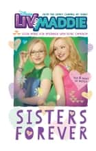 Liv and Maddie: Sisters Forever ebook by Lexi Ryals