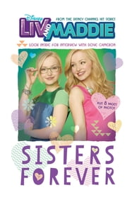 Liv and Maddie: Sisters Forever - Look Inside for an Interview with Dove Cameron! ebook by Lexi Ryals
