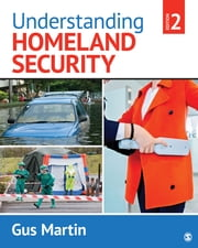Understanding Homeland Security ebook by Dr. Gus Martin