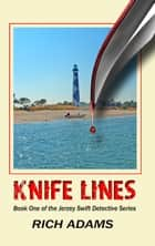 Knife Lines ebook by Rich Adams