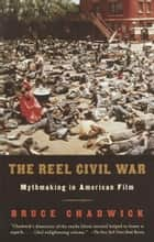 The Reel Civil War ebook by Bruce Chadwick