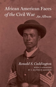 African American Faces of the Civil War - An Album ebook by Ronald S. Coddington
