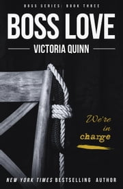 Boss Love - Boss, #3 ebook by Victoria Quinn