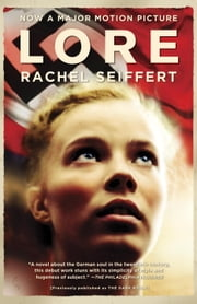 Lore (Movie Tie-in Edition) ebook by Rachel Seiffert