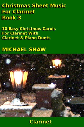 Christmas Sheet Music For Clarinet: Book 3 ebook by Michael Shaw