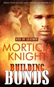 Building Bonds ebook by Morticia Knight