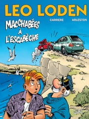 Léo Loden T15 - Macchabées à l'Escabèche eBook by Serge Carrère, Christophe Arleston