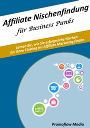 Affiliate Nischenfindung für Business Punks ebook by Promoflow Media