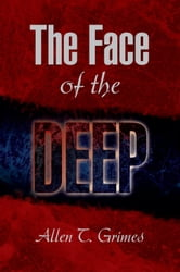 The Face of the Deep ebook by Allen T. Grimes