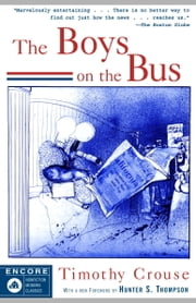 The Boys on the Bus ebook by Timothy Crouse,Hunter S. Thompson