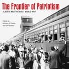 The Frontier of Patriotism - Alberta and the First World War ebook by Adriana A. Davies, Jeff Keshen, David Borys,...