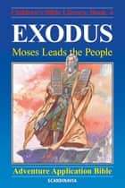Exodus - Moses Leads the People ebook by Anne de Graaf, José Pérez Montero