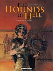 The Hounds of Hell #3 : The Sibyl's Secret - The Sibyl's Secret ebook by Philippe Thirault,Christian Højgaard,Drazen Kovacevic,Roman Surzhenko