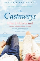 The Castaways - A Novel ebook by Elin Hilderbrand