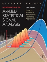 Introduction to Applied Statistical Signal Analysis: Guide to Biomedical and Electrical Engineering Applications ebook by Shiavi, Richard