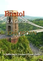 Bristol At A Glance ebook by John Brown