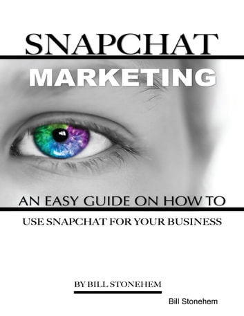 Snapchat Marketing An Easy Guide On How To Use Snapchat For