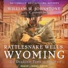 Rattlesnake Wells, Wyoming audiobook by William W. Johnstone, J. A. Johnstone