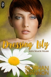 Dressing Lily ebook by Siobhan Shannon