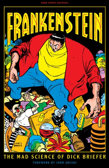 Frankenstein: The Mad Science of Dick Briefer eBook by Dick Briefer