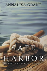 Safe Harbor (The Lake Series, Book 3) ebook by AnnaLisa Grant