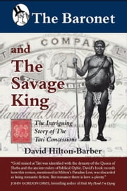 The Baronet And The Savage King ebook by David Hilton-Barber