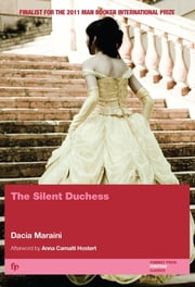 The Silent Duchess ebook by Dacia Maraini, Anna Camaiti-Hostert