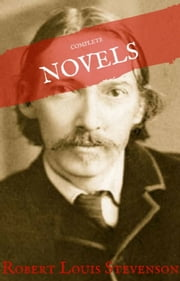 Robert Louis Stevenson: Complete Novels (House of Classics) ebook by Robert Louis Stevenson, House of Classics