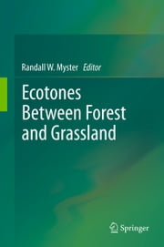 Ecotones Between Forest and Grassland ebook by Randall W. Myster