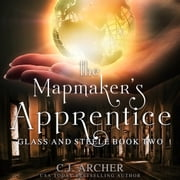 Mapmaker's Apprentice, The audiobook by C.J. Archer