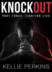 Fighting Lies - Knockout, #3 ebook by Kellie Perkins