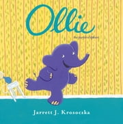 Ollie the Purple Elephant ebook by Jarrett J. Krosoczka