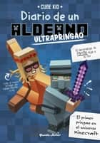 Minecraft. Diario de un aldeano ultrapringao eBook by Cube Kid, Traducciones Imposibles, S. L.
