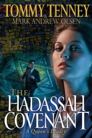 Hadassah Covenant, The ebook by Tommy Tenney,Mark Andrew Olsen