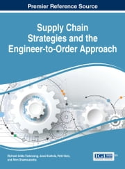 Supply Chain Strategies and the Engineer-to-Order Approach ebook by Richard Addo-Tenkorang,Jussi Kantola,Petri Helo,Ahm Shamsuzzoha