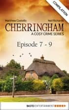 Cherringham - Episode 7 - 9 ebook by Matthew Costello,Neil Richards