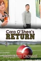 Cara O'Shea's Return ebook by Mackenzie Crowne