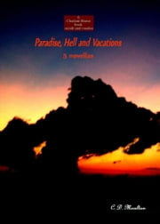 Paradise, Hell and Vacations ebook by CD Moulton