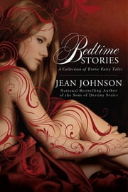 Bedtime Stories - A Collection of Erotic Fairy Tales ebook by Jean Johnson