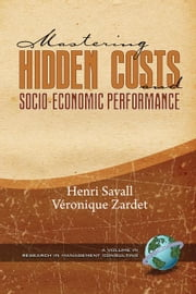 Mastering Hidden Costs and Socio-Economic Performance: Research in Management Consulting. ebook by Lin, Jing